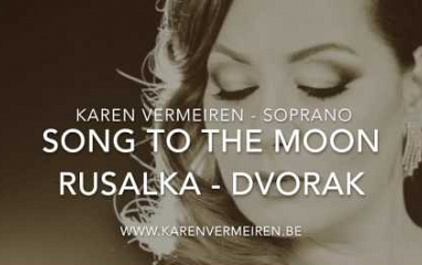 Song to the moon from Rusalka (Dvorak), sung by soprano Karen Vermeiren